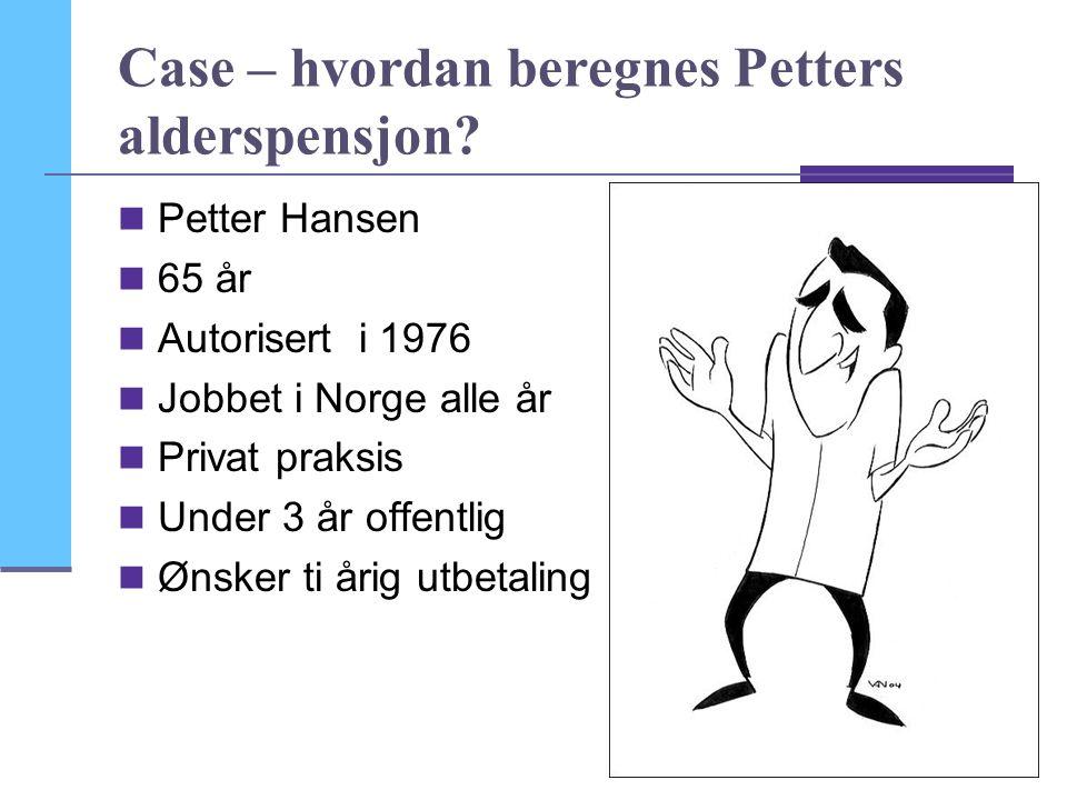 21 Case – hvordan beregnes Petters alderspensjon.