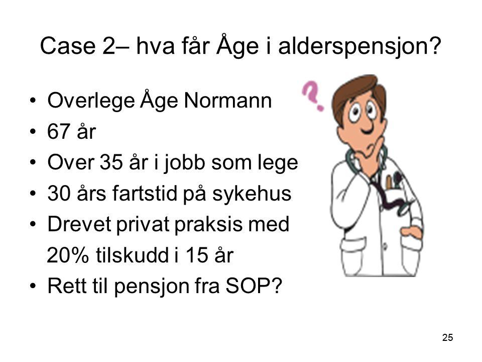 25 Case 2– hva får Åge i alderspensjon.