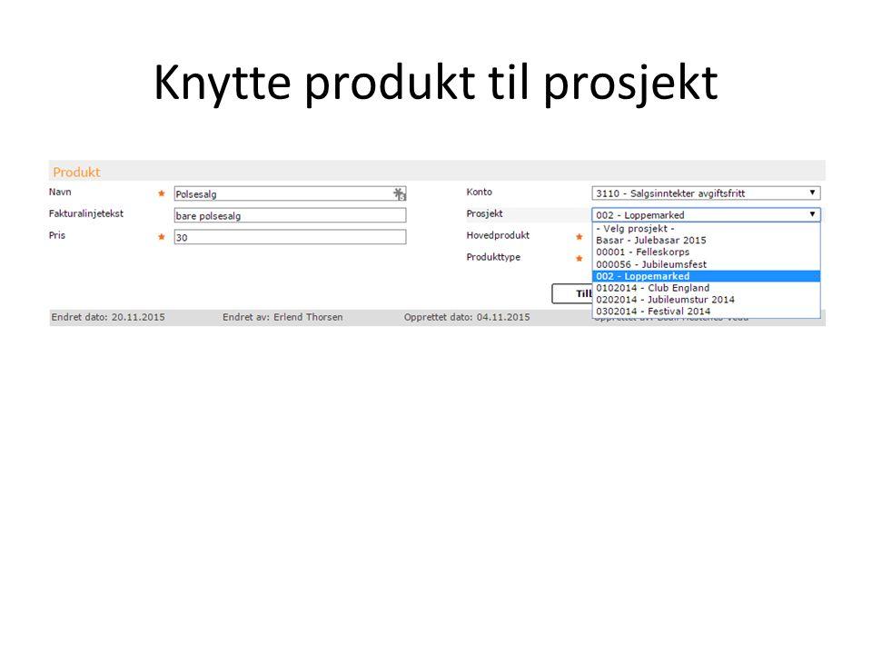 Knytte produkt til prosjekt