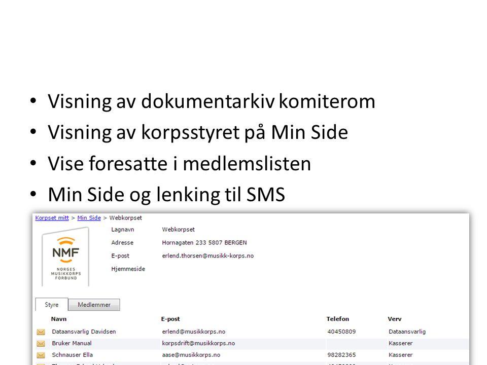 Visning av dokumentarkiv komiterom Visning av korpsstyret på Min Side Vise foresatte i medlemslisten Min Side og lenking til SMS
