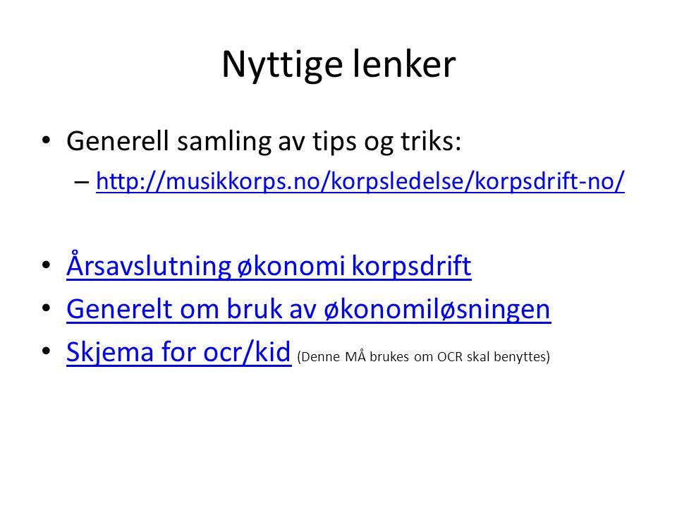 Nyttige lenker Generell samling av tips og triks: – http://musikkorps.no/korpsledelse/korpsdrift-no/ http://musikkorps.no/korpsledelse/korpsdrift-no/