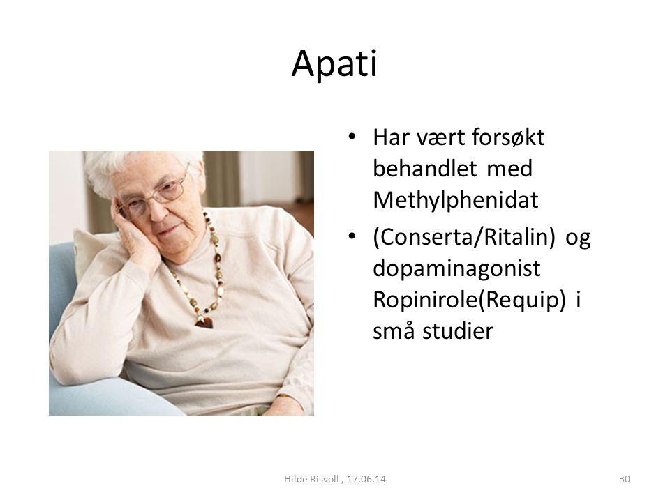 Apati Har vært forsøkt behandlet med Methylphenidat (Conserta/Ritalin) og dopaminagonist Ropinirole(Requip) i små studier 30Hilde Risvoll, 17.06.14