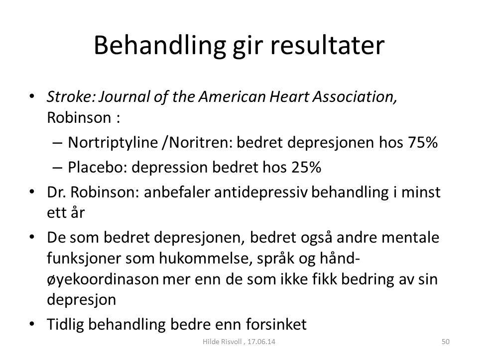 Behandling gir resultater Stroke: Journal of the American Heart Association, Robinson : – Nortriptyline /Noritren: bedret depresjonen hos 75% – Placebo: depression bedret hos 25% Dr.