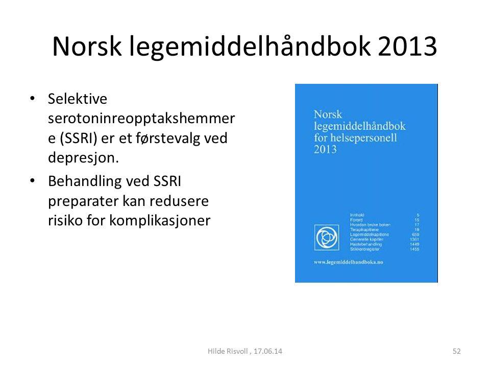 Norsk legemiddelhåndbok 2013 Selektive serotoninreopptakshemmer e (SSRI) er et førstevalg ved depresjon.