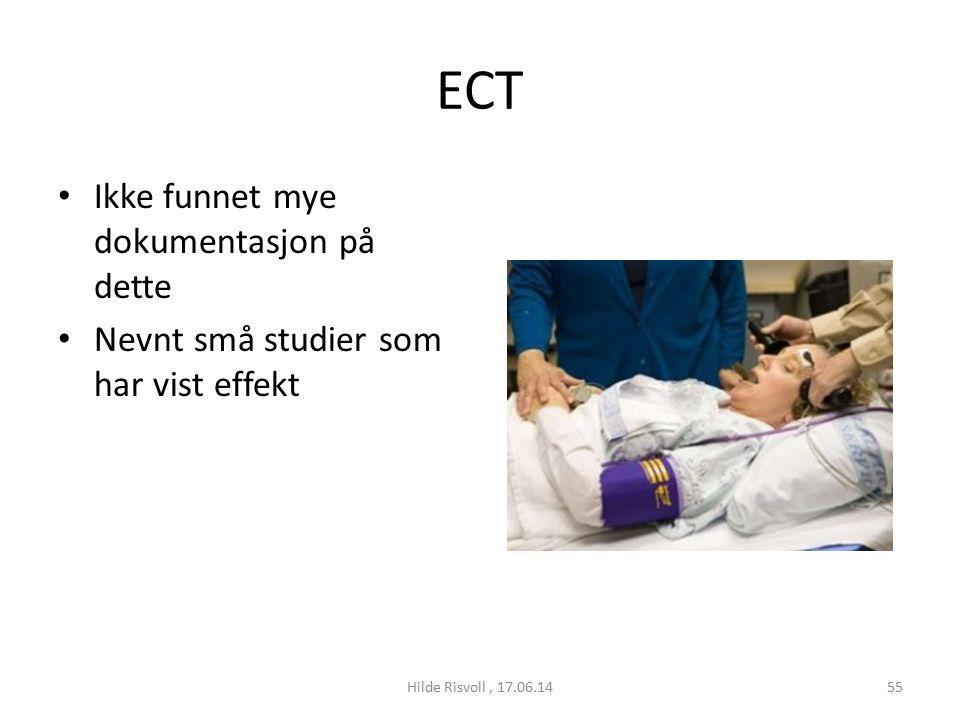 ECT Ikke funnet mye dokumentasjon på dette Nevnt små studier som har vist effekt 55Hilde Risvoll, 17.06.14