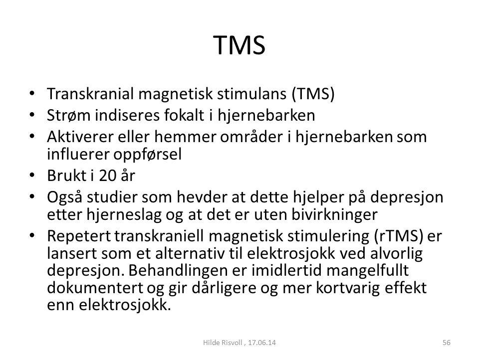 TMS Transkranial magnetisk stimulans (TMS) Strøm indiseres fokalt i hjernebarken Aktiverer eller hemmer områder i hjernebarken som influerer oppførsel Brukt i 20 år Også studier som hevder at dette hjelper på depresjon etter hjerneslag og at det er uten bivirkninger Repetert transkraniell magnetisk stimulering (rTMS) er lansert som et alternativ til elektrosjokk ved alvorlig depresjon.