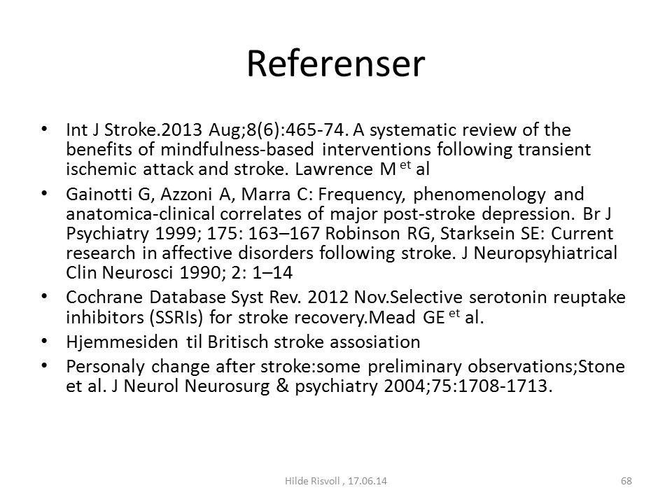 Referenser Int J Stroke.2013 Aug;8(6):465-74.