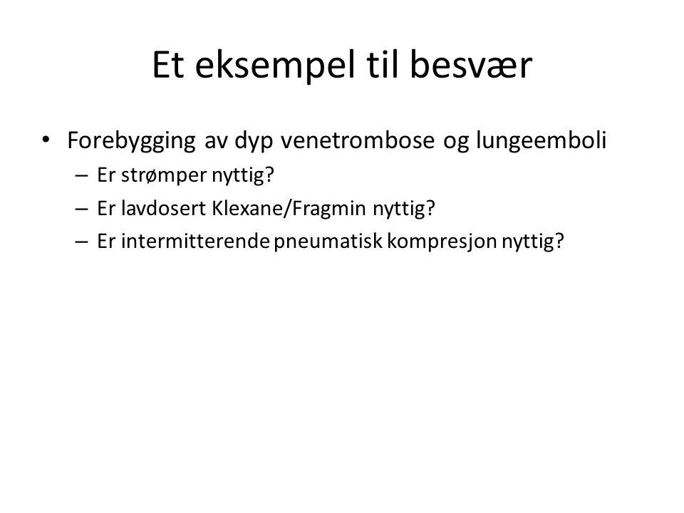 Et eksempel til besvær Forebygging av dyp venetrombose og lungeemboli – Er strømper nyttig.