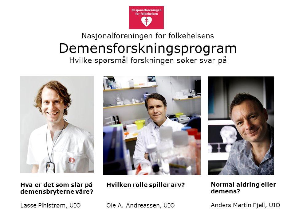 Normal aldring eller demens. Anders Martin Fjell, UIO Hvilken rolle spiller arv.