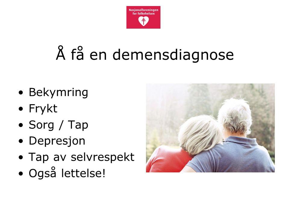 Å få en demensdiagnose Bekymring Frykt Sorg / Tap Depresjon Tap av selvrespekt Også lettelse!