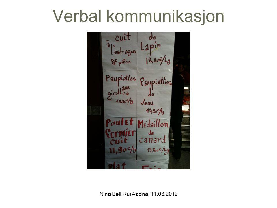 Verbal kommunikasjon Nina Bell Rui Aadna, 11.03.2012