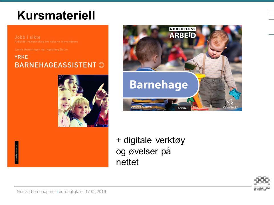Kursmateriell Norsk i barnehagerelatert dagligtale 17.09.2016 + digitale verktøy og øvelser på nettet