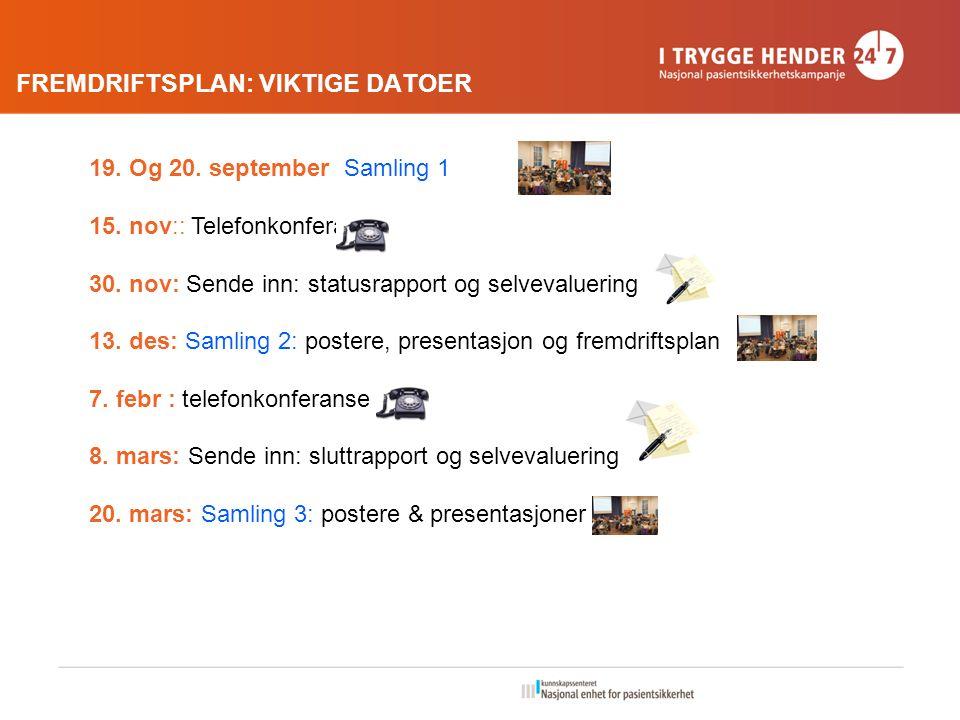 FREMDRIFTSPLAN: VIKTIGE DATOER 19. Og 20. september Samling 1 15.