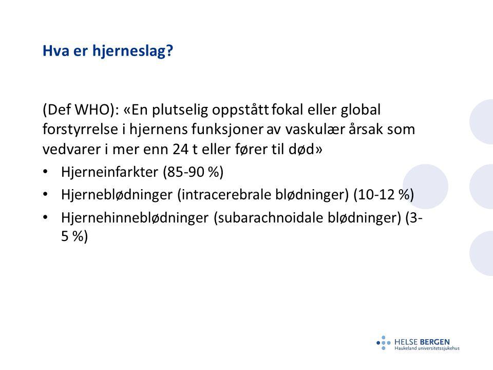 Akuttforløp hjerneslag Symptomdebut Varsling AMK Transport Mottak i sykehus Medisinsk kompetanse Bildediagnostikk (CT/MR) Trombolyse Trombektomi Nevroovervåkning slagenhet
