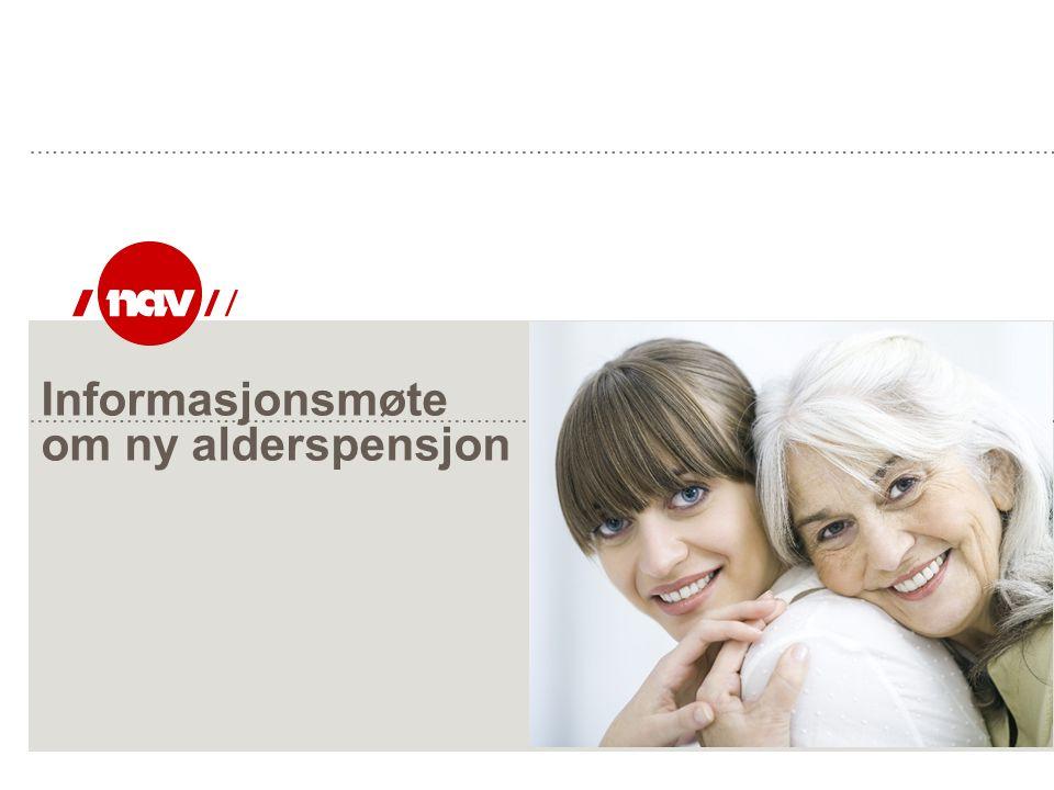 Agenda | Informasjonsmøte om ny alderspensjon Hva betyr det nye regelverket for deg.