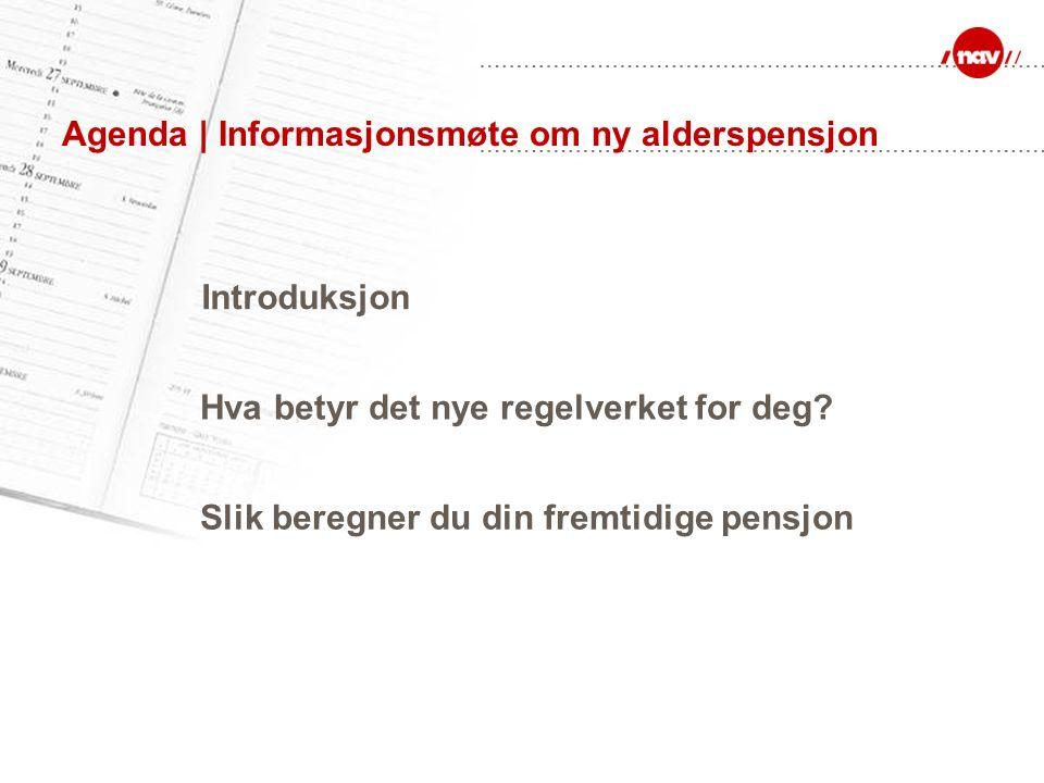Innhold | Nye muligheter med fleksibel alderspensjon Hva er pensjon.