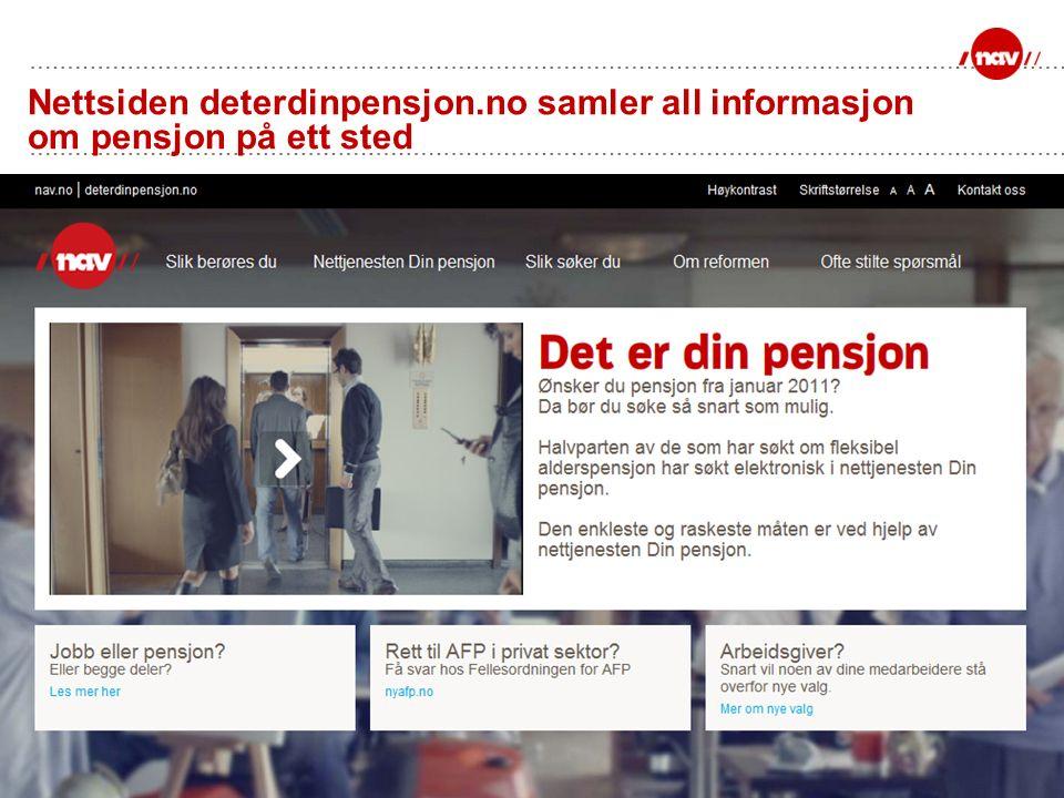 Nettsiden deterdinpensjon.no samler all informasjon om pensjon på ett sted