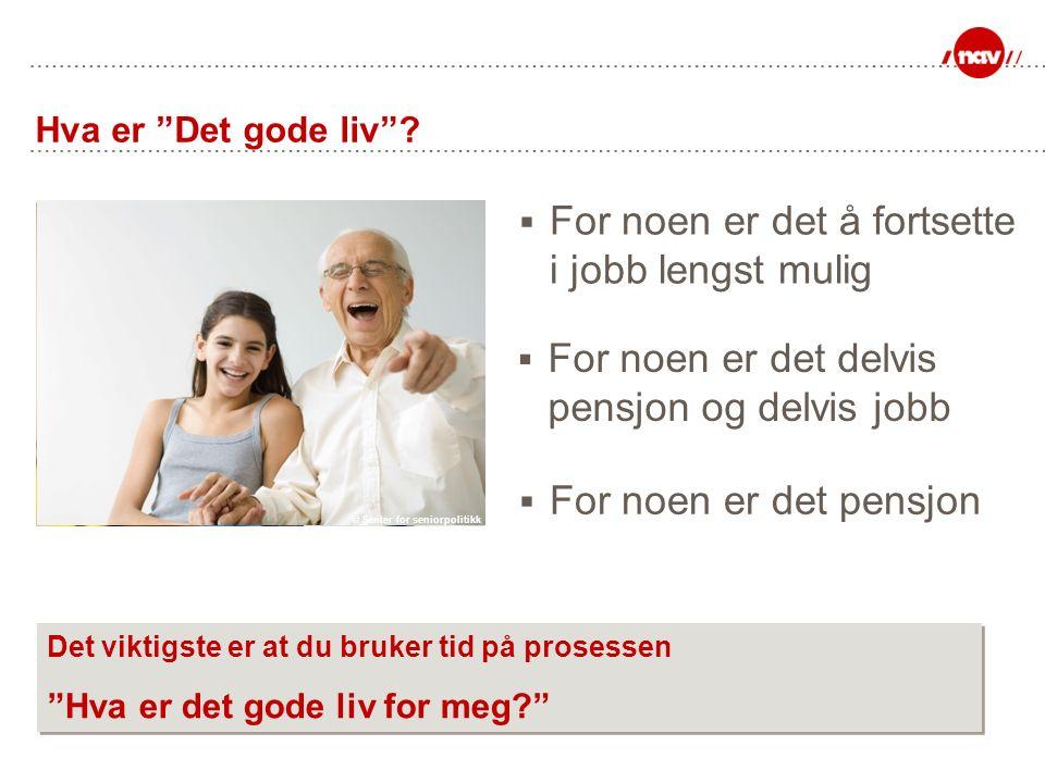 © Senter for seniorpolitikk Hva er Det gode liv .
