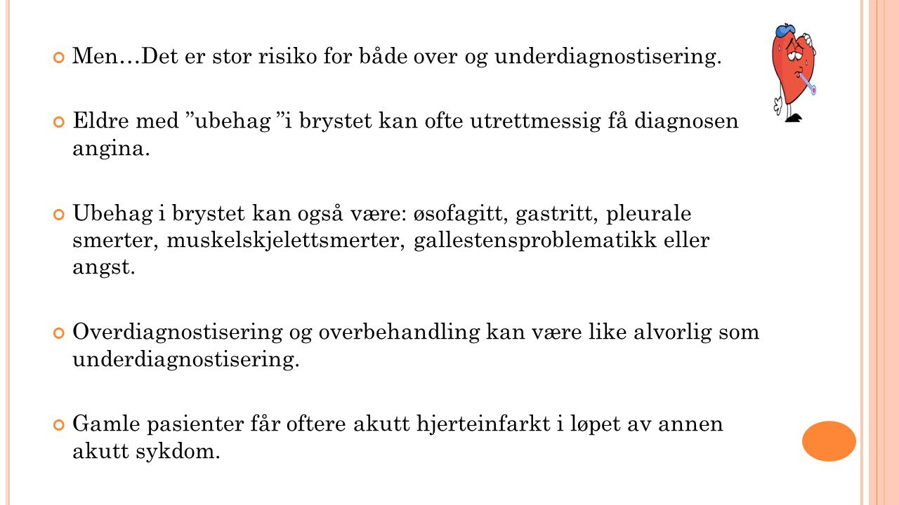 Men…Det er stor risiko for både over og underdiagnostisering.