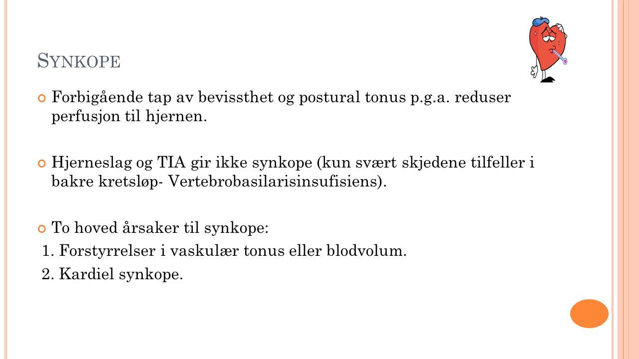 S YNKOPE Forbigående tap av bevissthet og postural tonus p.g.a.