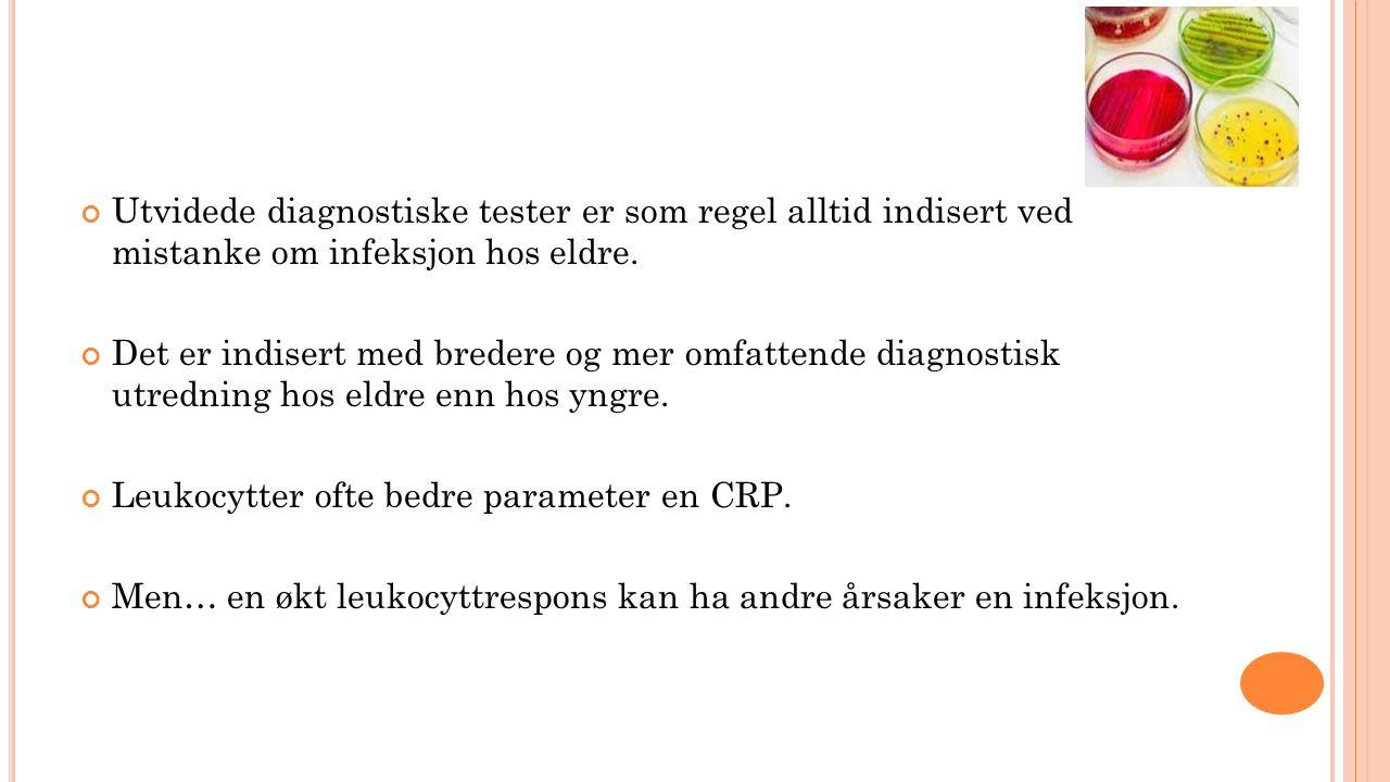 Utvidede diagnostiske tester er som regel alltid indisert ved mistanke om infeksjon hos eldre.