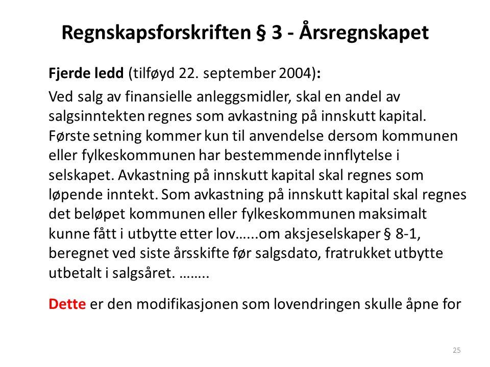 Regnskapsforskriften § 3 - Årsregnskapet Fjerde ledd (tilføyd 22.