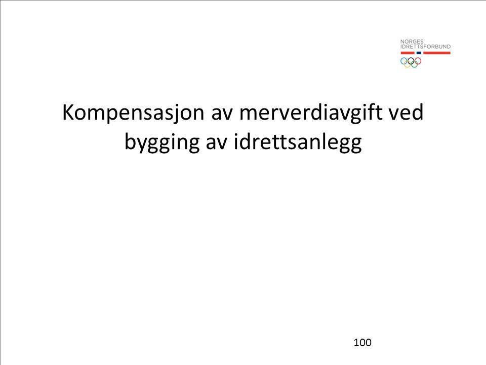 100 Kompensasjon av merverdiavgift ved bygging av idrettsanlegg