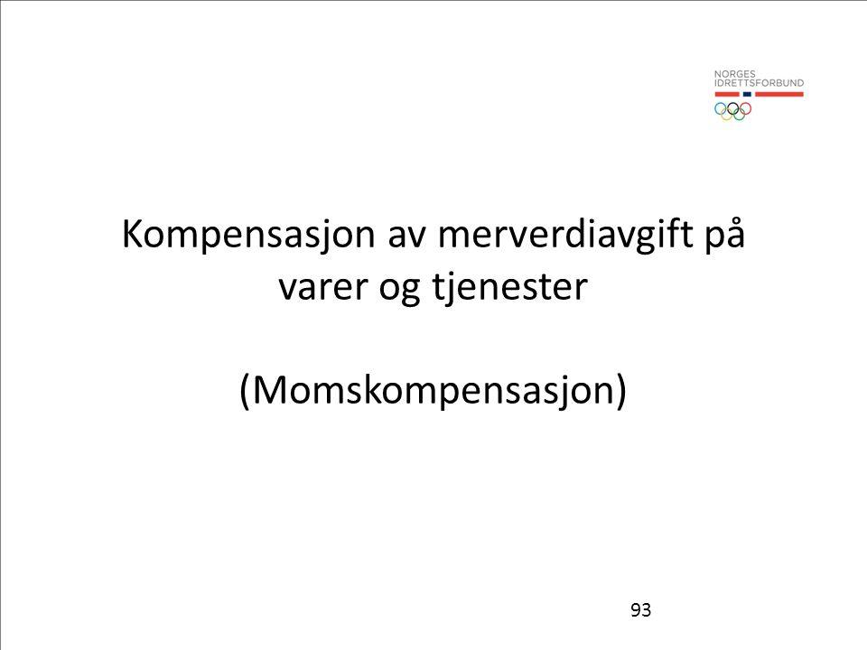 93 Kompensasjon av merverdiavgift på varer og tjenester (Momskompensasjon)