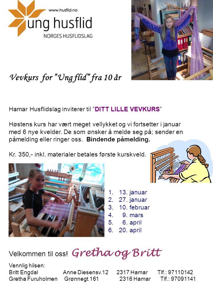 Vevkurs for Ung flid fra 10 år DITT LILLE VEVKURS Hamar Husflidslag inviterer til DITT LILLE VEVKURS Høstens kurs har vært meget vellykket og vi fortsetter i januar med 6 nye kvelder.
