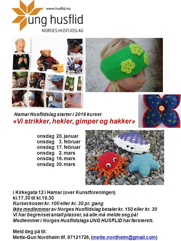 Hamar Husflidslag starter i 2016 kurset «Vi strikker, hekler, gimper og hakker» onsdag 20.