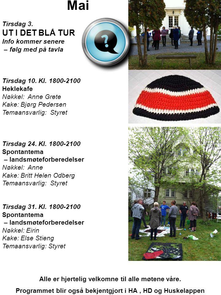 Mai Tirsdag 3. UT I DET BLÅ TUR Info kommer senere – følg med på tavla Tirsdag 10.