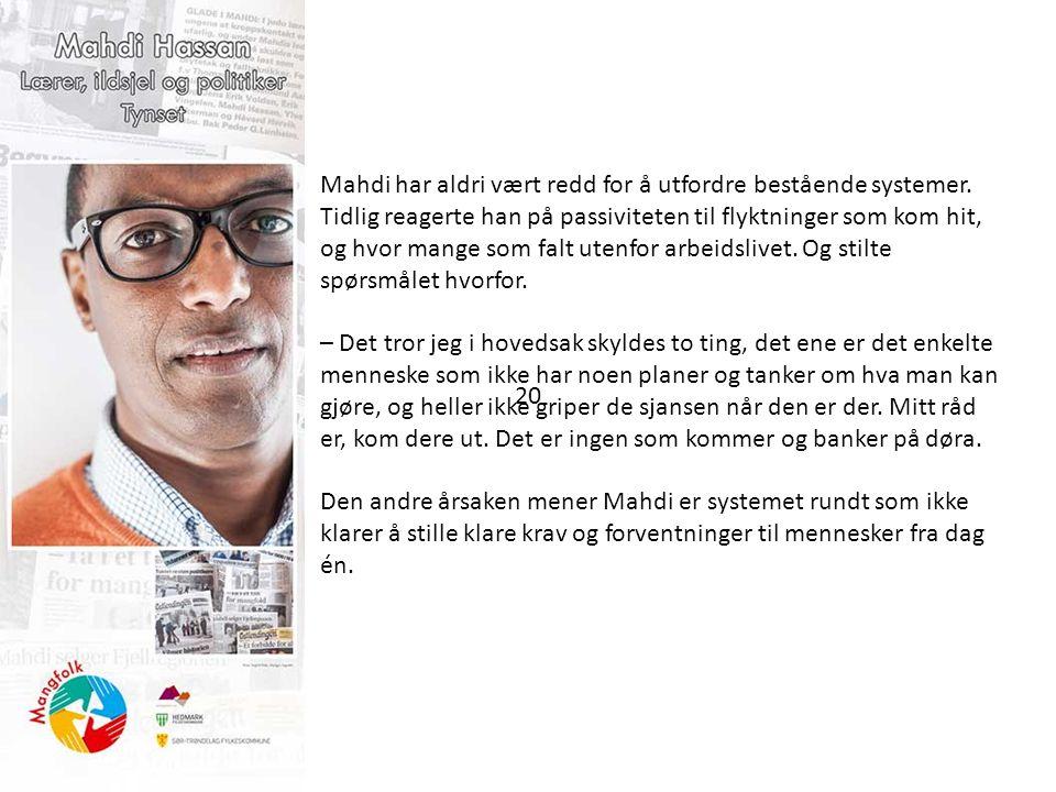 Mahdi har aldri vært redd for å utfordre bestående systemer.