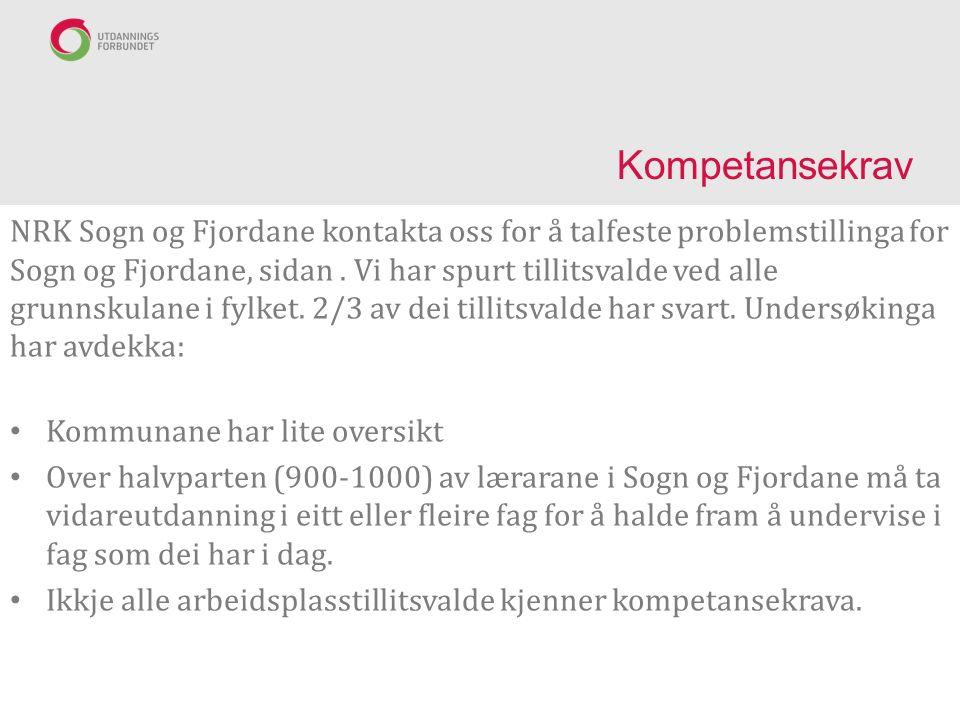 Kompetansekrav NRK Sogn og Fjordane kontakta oss for å talfeste problemstillinga for Sogn og Fjordane, sidan.
