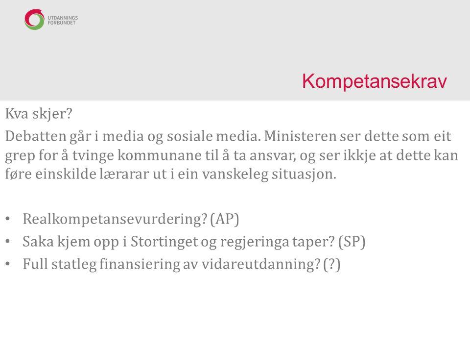 Kompetansekrav Kva skjer. Debatten går i media og sosiale media.