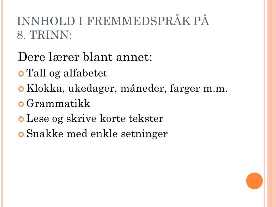 INNHOLD I FREMMEDSPRÅK PÅ 8.