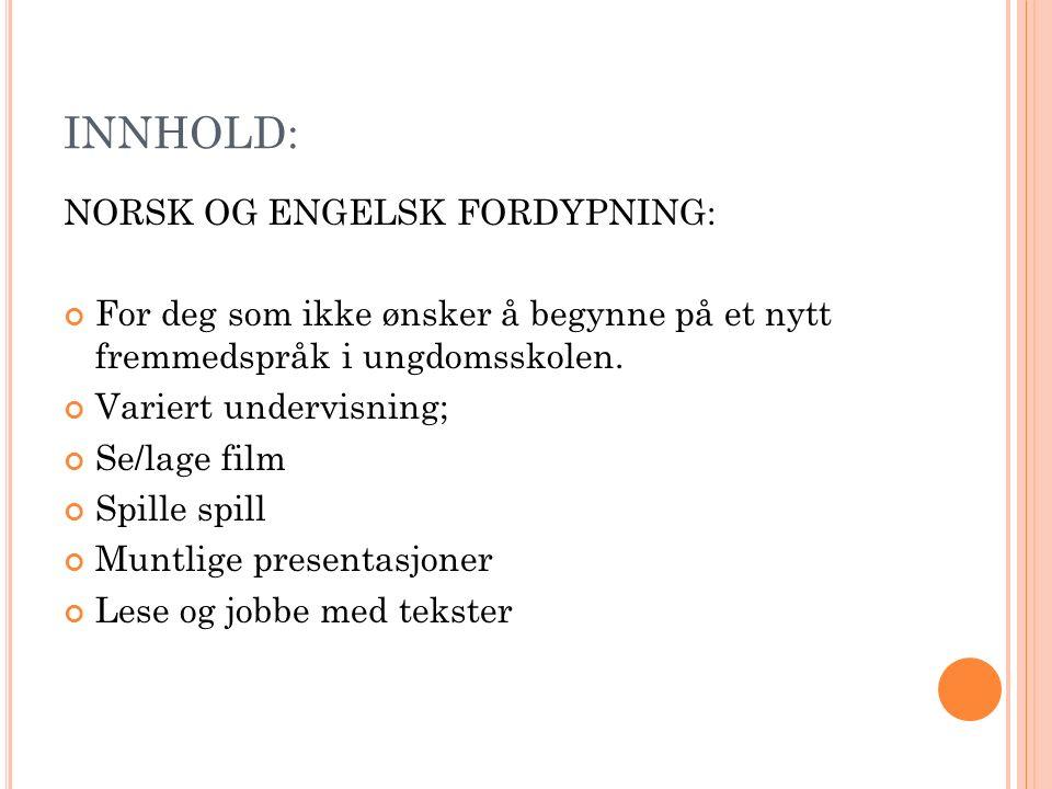 INNHOLD: NORSK OG ENGELSK FORDYPNING: For deg som ikke ønsker å begynne på et nytt fremmedspråk i ungdomsskolen.