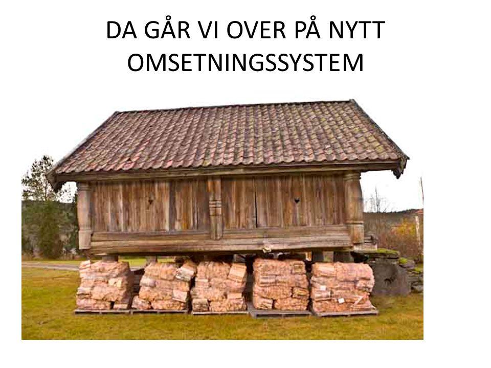 DA GÅR VI OVER PÅ NYTT OMSETNINGSSYSTEM