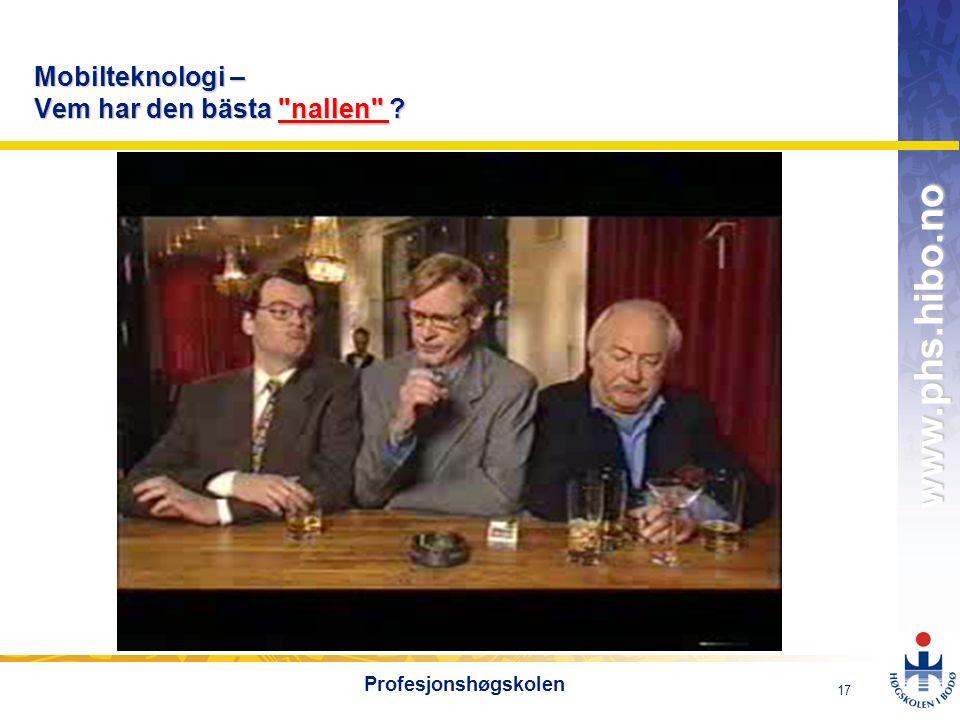 OMJ-98 www.phs.hibo.no 17 Profesjonshøgskolen Mobilteknologi – Vem har den bästa