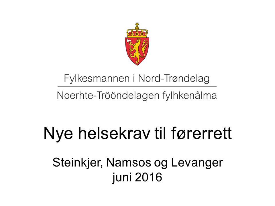 Nye helsekrav til førerrett Steinkjer, Namsos og Levanger juni 2016