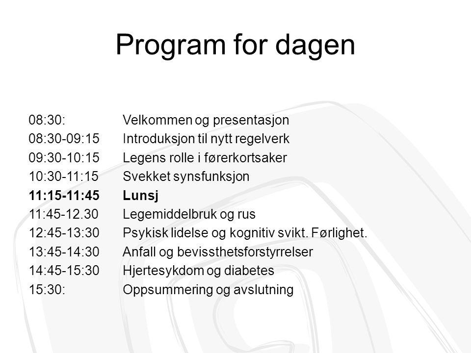 Program for dagen 08:30: Velkommen og presentasjon 08:30-09:15Introduksjon til nytt regelverk 09:30-10:15Legens rolle i førerkortsaker 10:30-11:15Svek