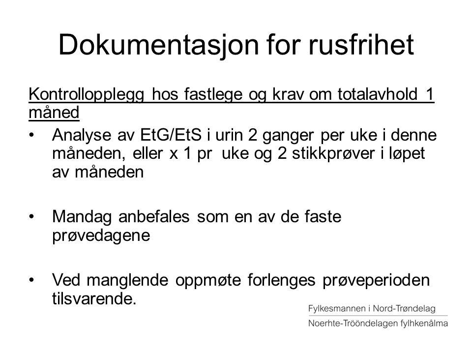 Dokumentasjon for rusfrihet Kontrollopplegg hos fastlege og krav om totalavhold 1 måned Analyse av EtG/EtS i urin 2 ganger per uke i denne måneden, el