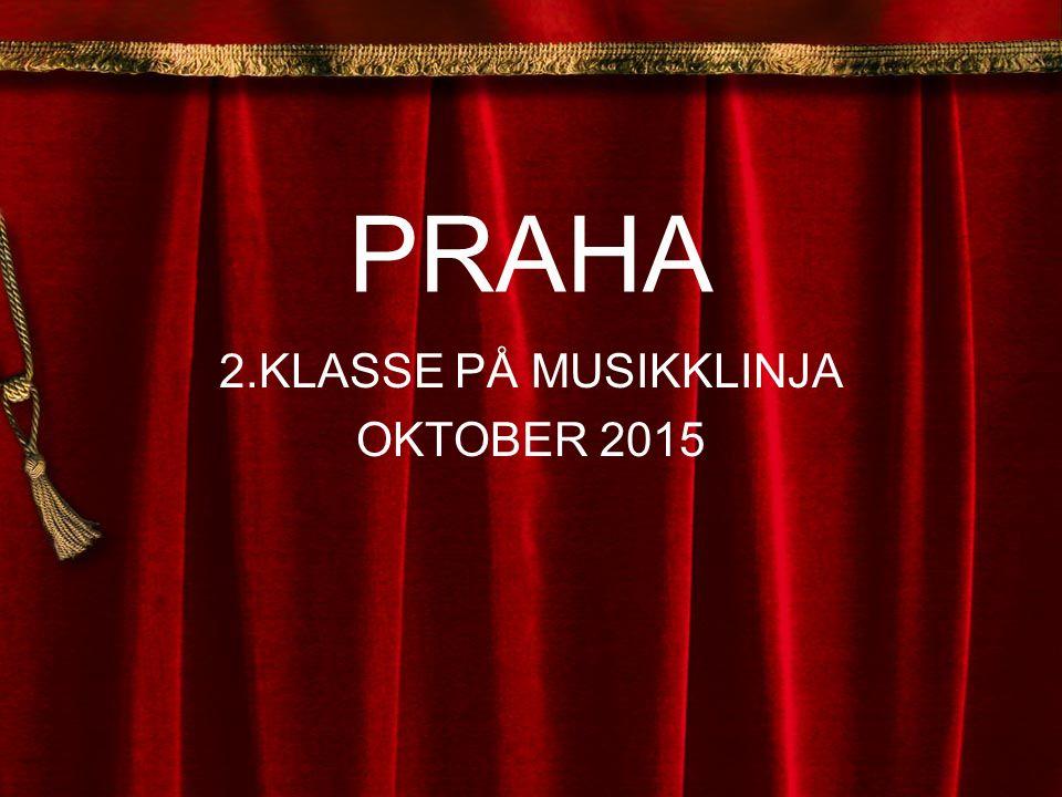 PRAHA 2.KLASSE PÅ MUSIKKLINJA OKTOBER 2015