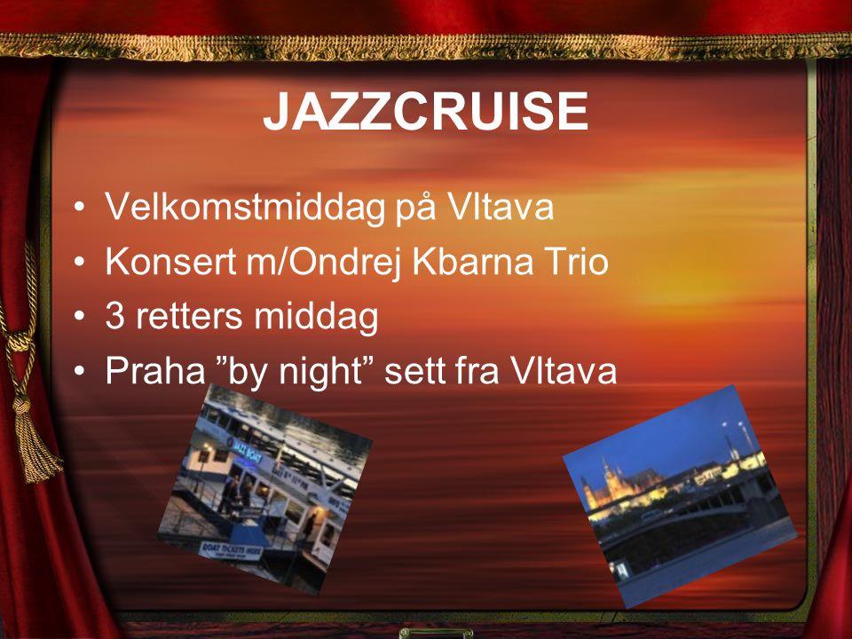 """JAZZCRUISE Velkomstmiddag på Vltava Konsert m/Ondrej Kbarna Trio 3 retters middag Praha """"by night"""" sett fra Vltava"""