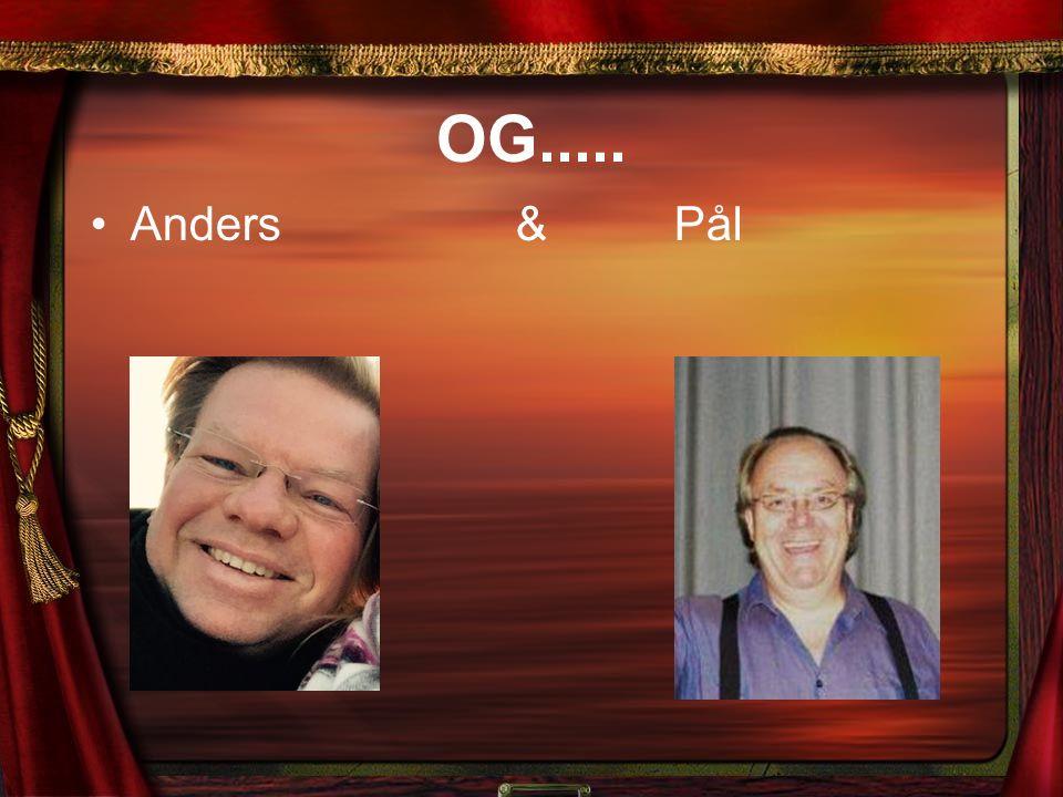 OG..... Anders& Pål