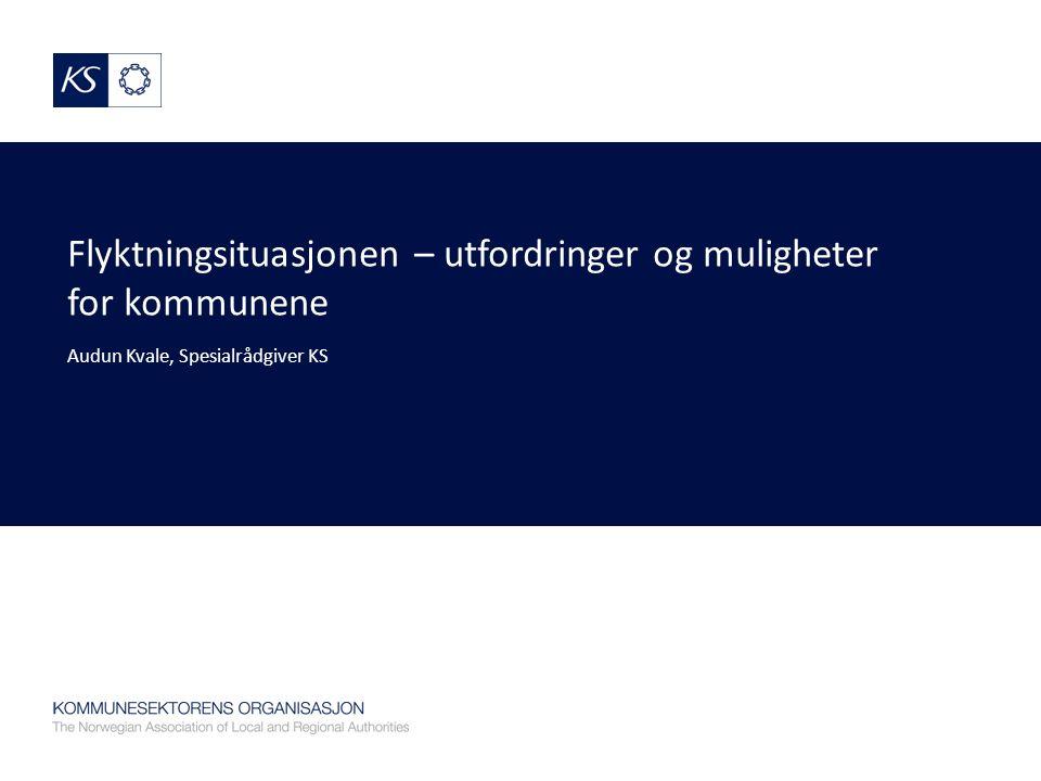 Flyktningsituasjonen – utfordringer og muligheter for kommunene Audun Kvale, Spesialrådgiver KS