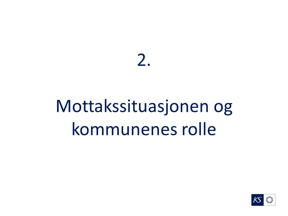 2. Mottakssituasjonen og kommunenes rolle