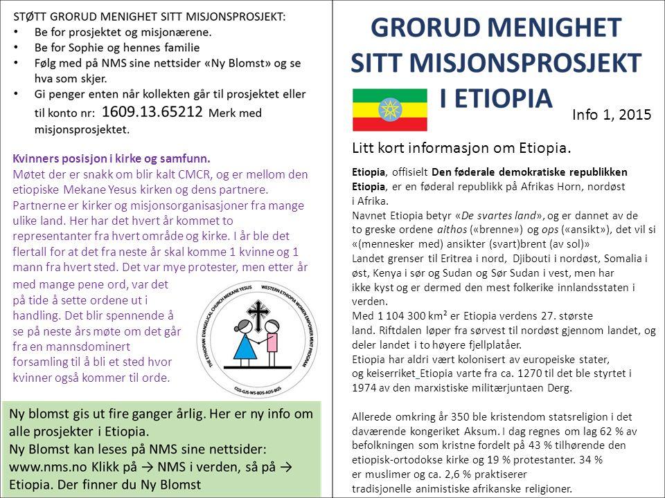 Info 1, 2015 Litt kort informasjon om Etiopia. Etiopia, offisielt Den føderale demokratiske republikken Etiopia, er en føderal republikk på Afrikas Ho