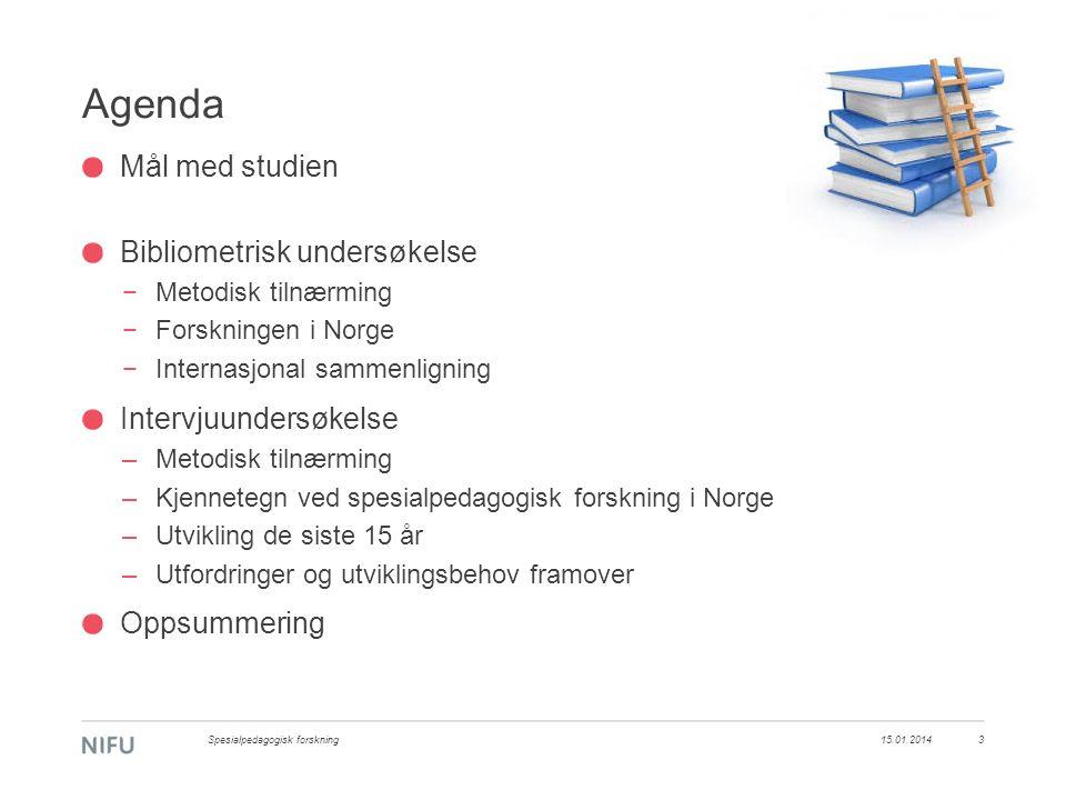 Agenda Mål med studien Bibliometrisk undersøkelse −Metodisk tilnærming −Forskningen i Norge −Internasjonal sammenligning Intervjuundersøkelse –Metodisk tilnærming –Kjennetegn ved spesialpedagogisk forskning i Norge –Utvikling de siste 15 år –Utfordringer og utviklingsbehov framover Oppsummering 15.01.2014Spesialpedagogisk forskning3