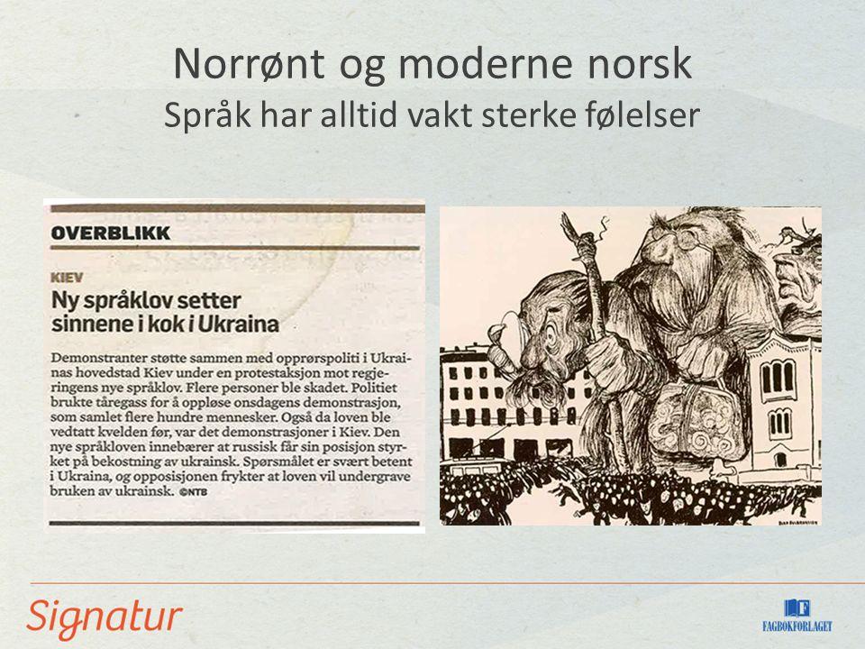 Norrønt og moderne norsk Språk har alltid vakt sterke følelser