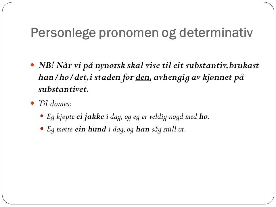 Personlege pronomen og determinativ NB.